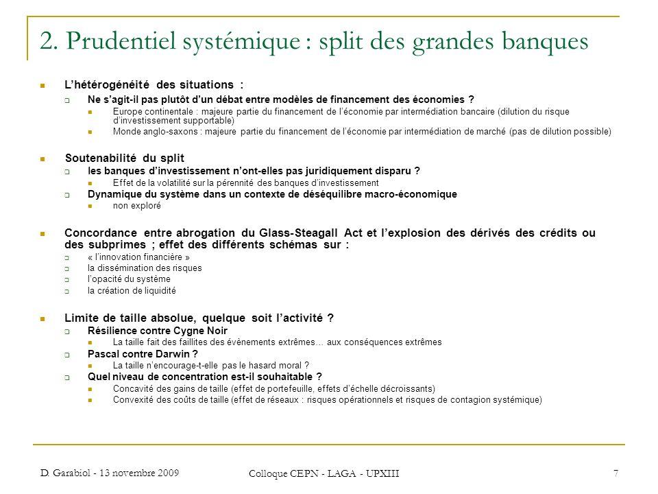 D. Garabiol - 13 novembre 2009 Colloque CEPN - LAGA - UPXIII 7 2. Prudentiel systémique : split des grandes banques Lhétérogénéité des situations : Ne