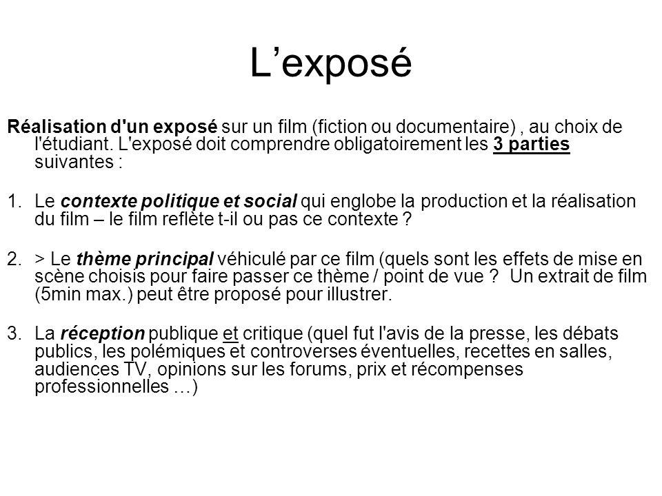 Lexposé Réalisation d'un exposé sur un film (fiction ou documentaire), au choix de l'étudiant. L'exposé doit comprendre obligatoirement les 3 parties