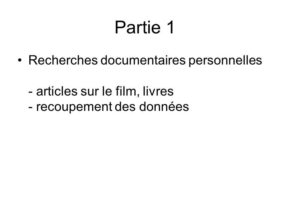 Partie 1 Recherches documentaires personnelles - articles sur le film, livres - recoupement des données