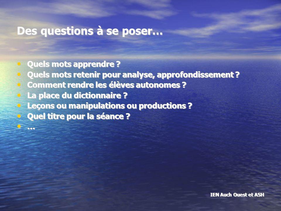 Des questions à se poser… Quels mots apprendre . Quels mots apprendre .