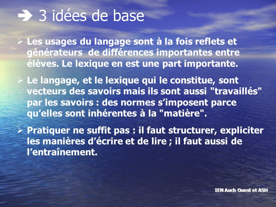 Les programmes : Deux grands axes de travail la maîtrise du langage et de la langue française la maîtrise du langage et de la langue française léducation civique léducation civique IEN Auch Ouest et ASH
