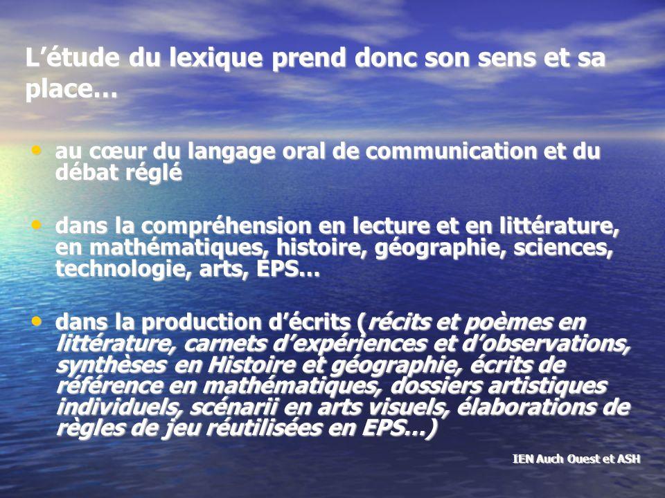 Les mots la science des mots Accorder une attention particulière aux mots : ritualisation, stratégies de travail, traces écrites et activités de reprise nécessaires.