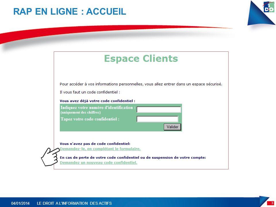RAP EN LIGNE : ACCUEIL 3 04/01/2014LE DROIT A L INFORMATION DES ACTIFS