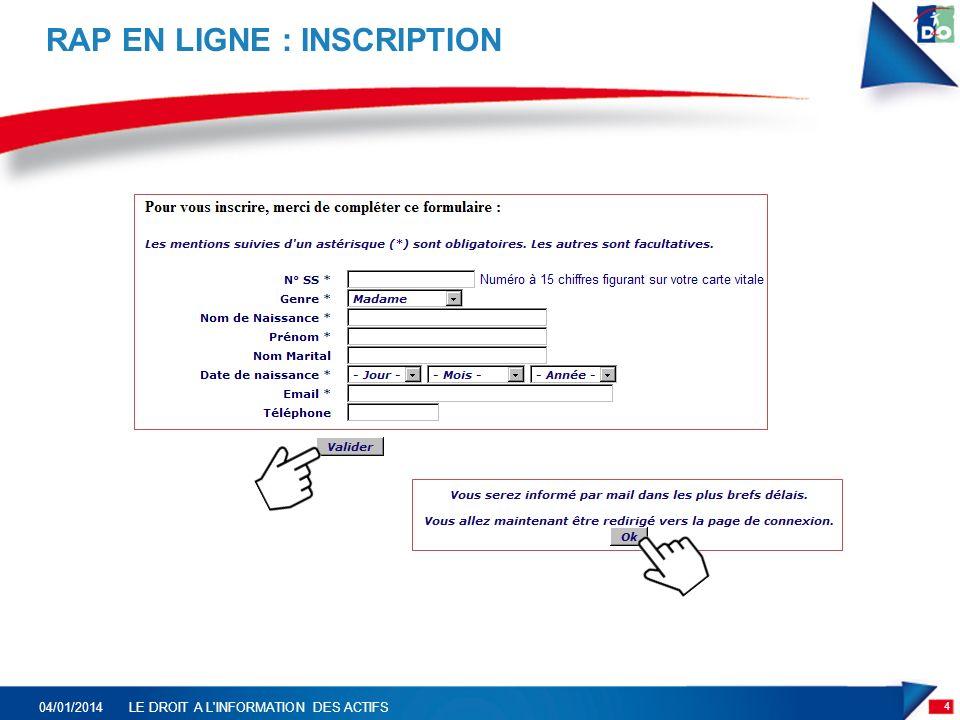 RAP EN LIGNE : INSCRIPTION 4 04/01/2014LE DROIT A L INFORMATION DES ACTIFS