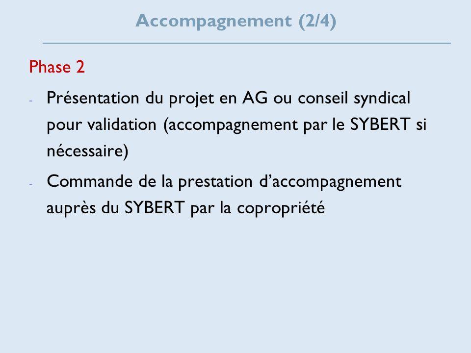Phase 2 - - Présentation du projet en AG ou conseil syndical pour validation (accompagnement par le SYBERT si nécessaire) - - Commande de la prestatio