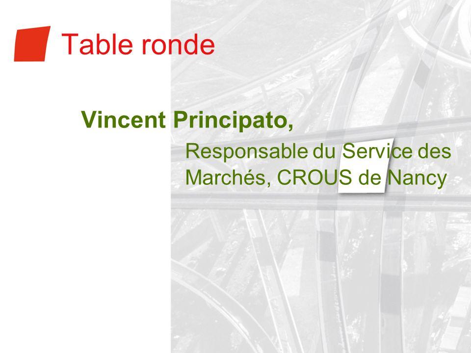Table ronde Vincent Principato, Responsable du Service des Marchés, CROUS de Nancy