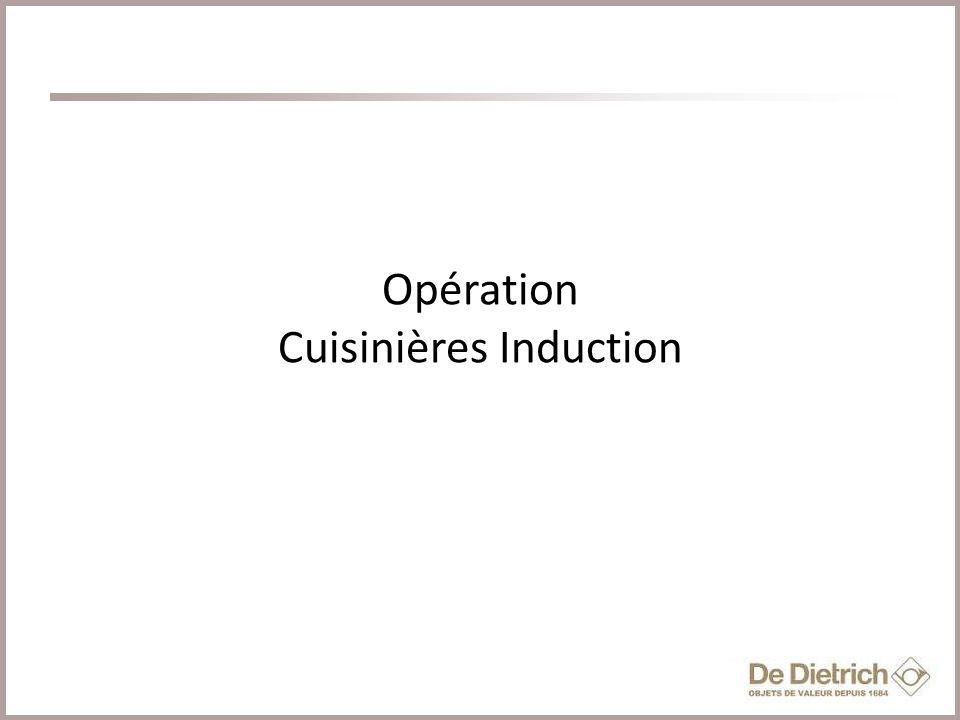 2 Cliquez pour modifier le style du titre Opération Cuisinières Induction 2 e semestre 2013 De Dietrich stimule de nouveau les cuisinières induction à travers une puissante ODR.
