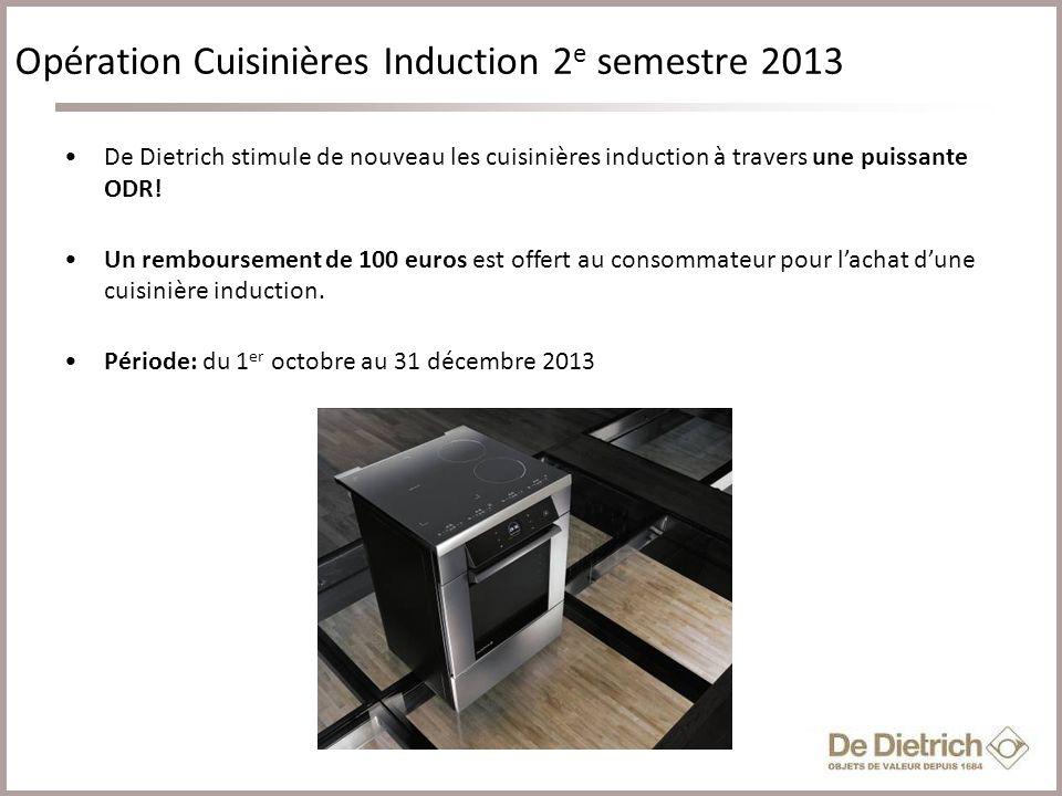 2 Cliquez pour modifier le style du titre Opération Cuisinières Induction 2 e semestre 2013 De Dietrich stimule de nouveau les cuisinières induction à