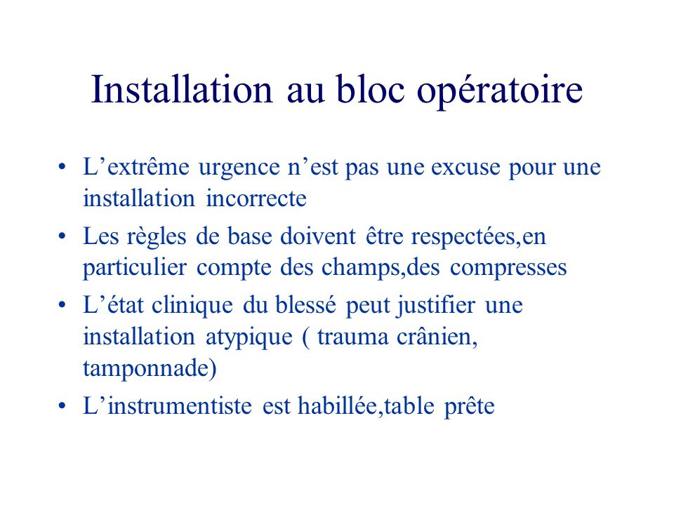 Installation au bloc opératoire Lextrême urgence nest pas une excuse pour une installation incorrecte Les règles de base doivent être respectées,en pa