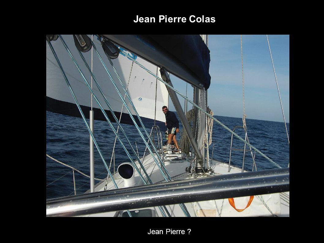 Jean Pierre Colas Jean Pierre ?