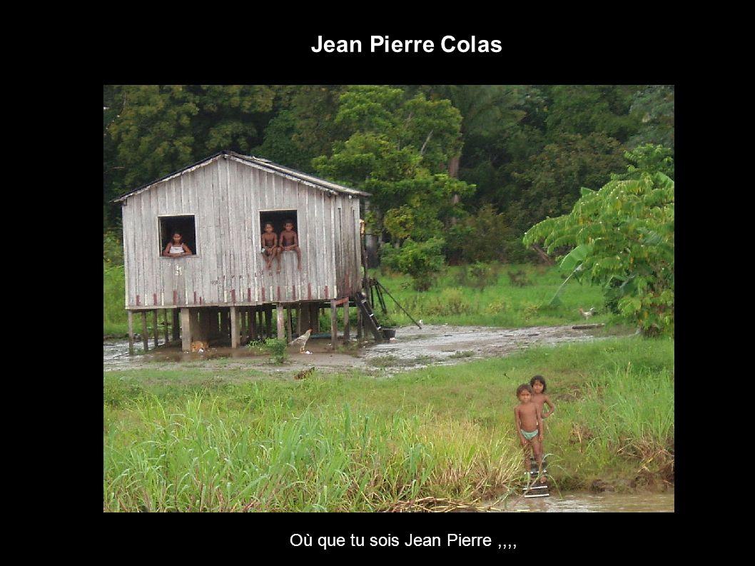 Jean Pierre Colas Où que tu sois Jean Pierre,,,,