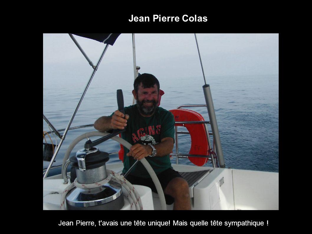Jean Pierre Colas Jean Pierre, t'avais une tête unique! Mais quelle tête sympathique !