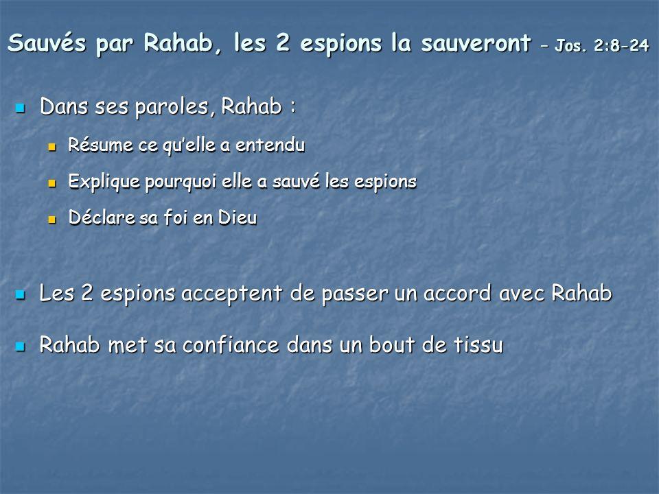 Sauvés par Rahab, les 2 espions la sauveront – Jos.