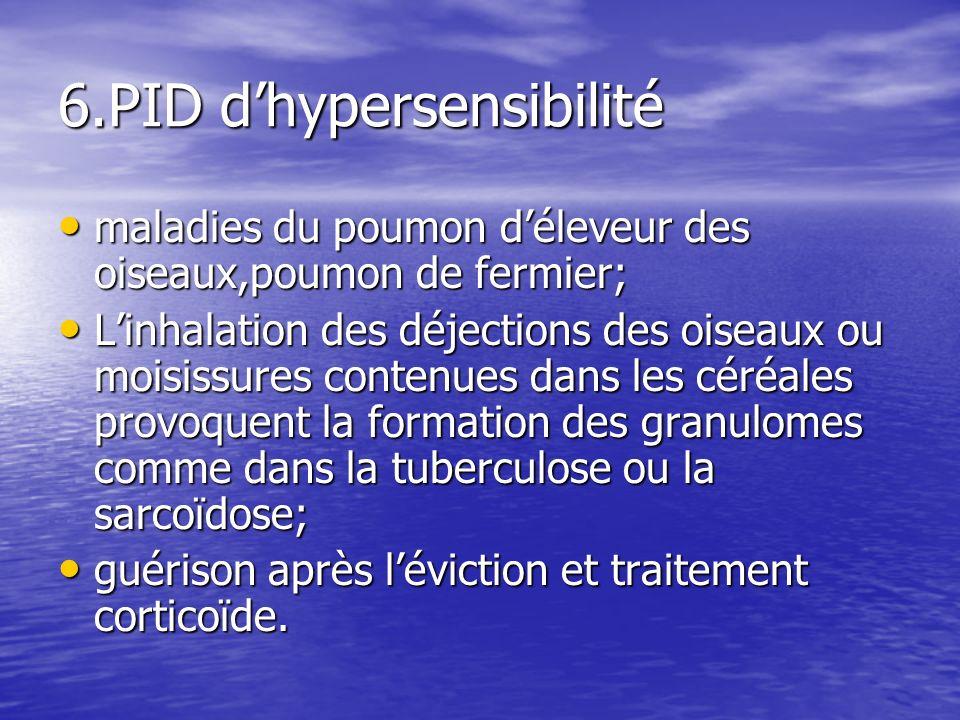 6.PID dhypersensibilité maladies du poumon déleveur des oiseaux,poumon de fermier; maladies du poumon déleveur des oiseaux,poumon de fermier; Linhalat