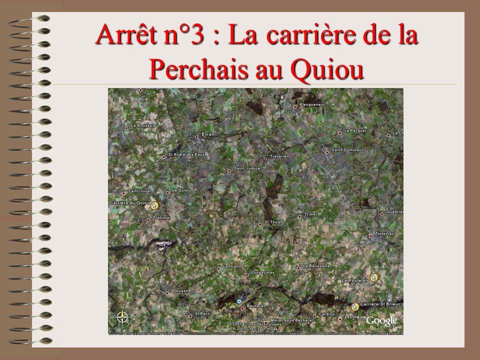 Arrêt n°3 : La carrière de la Perchais au Quiou
