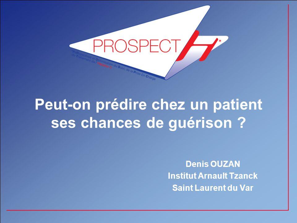 Peut-on prédire chez un patient ses chances de guérison ? Denis OUZAN Institut Arnault Tzanck Saint Laurent du Var