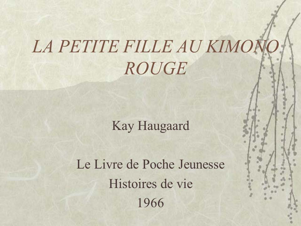 LA PETITE FILLE AU KIMONO ROUGE Kay Haugaard Le Livre de Poche Jeunesse Histoires de vie 1966