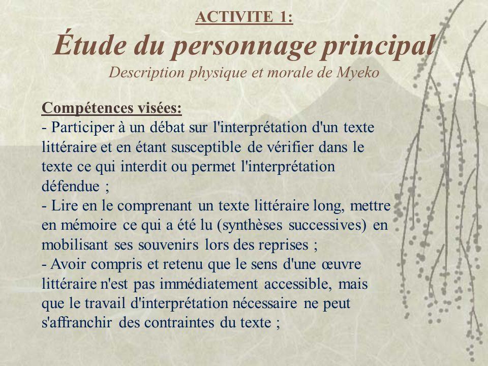 ACTIVITE 1: Étude du personnage principal Description physique et morale de Myeko Compétences visées: - Participer à un débat sur l'interprétation d'u