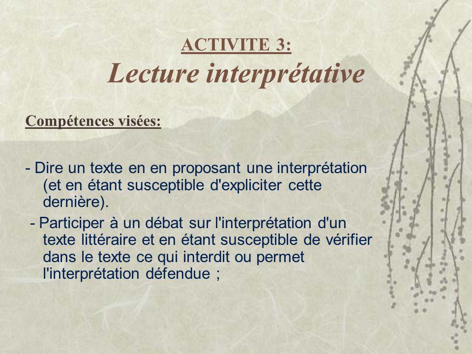 ACTIVITE 3: Lecture interprétative Compétences visées: - Dire un texte en en proposant une interprétation (et en étant susceptible d'expliciter cette