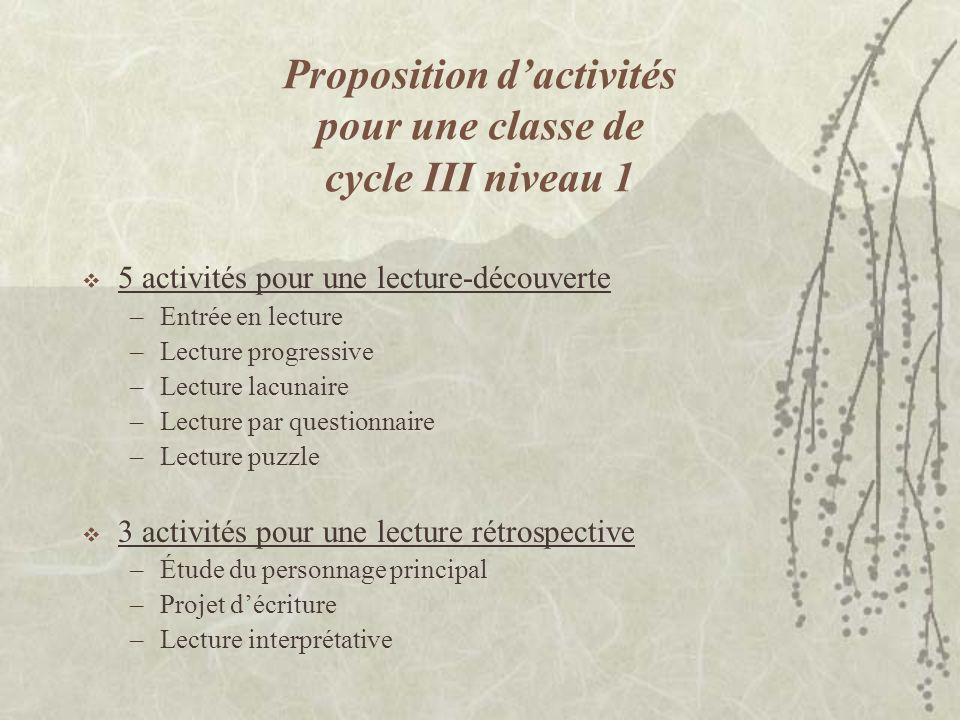 Proposition dactivités pour une classe de cycle III niveau 1 5 activités pour une lecture-découverte –Entrée en lecture –Lecture progressive –Lecture