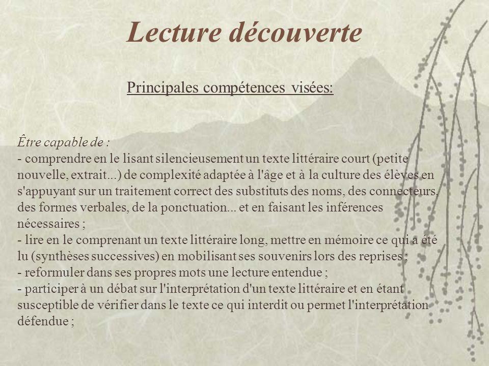 Lecture découverte Principales compétences visées: Être capable de : - comprendre en le lisant silencieusement un texte littéraire court (petite nouve