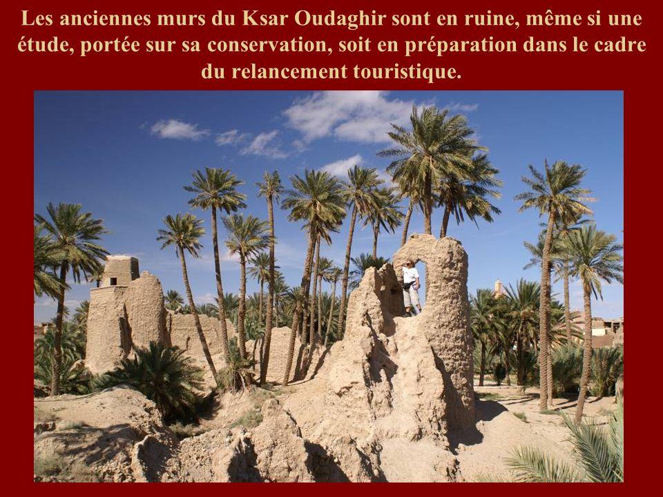 Les anciennes murs du Ksar Oudaghir sont en ruine, même si une étude, portée sur sa conservation, soit en préparation dans le cadre du relancement tou