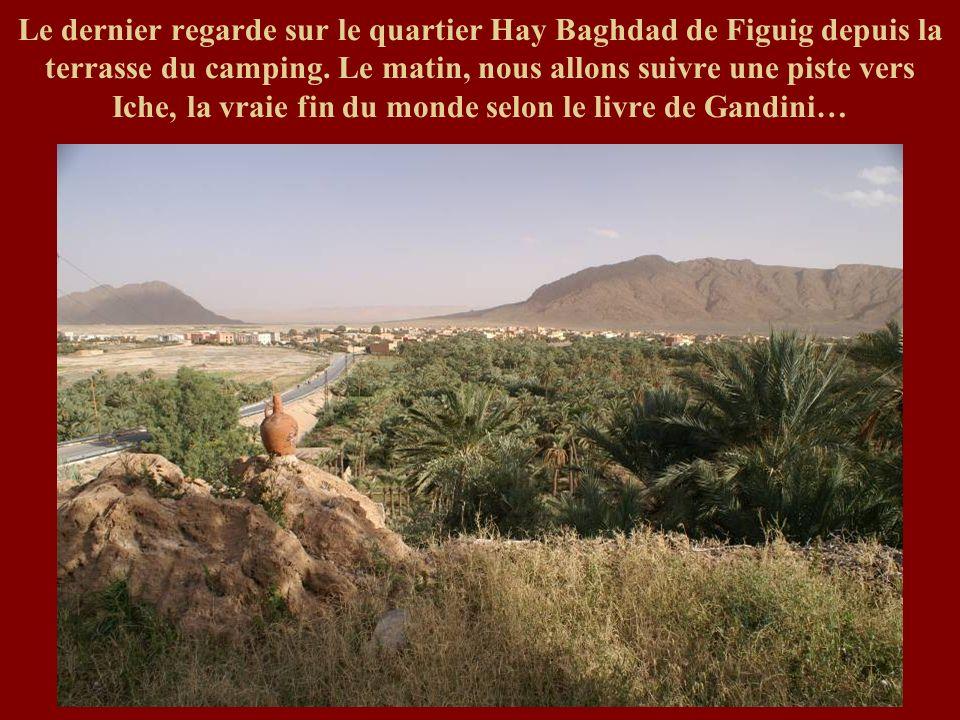 Le dernier regarde sur le quartier Hay Baghdad de Figuig depuis la terrasse du camping. Le matin, nous allons suivre une piste vers Iche, la vraie fin