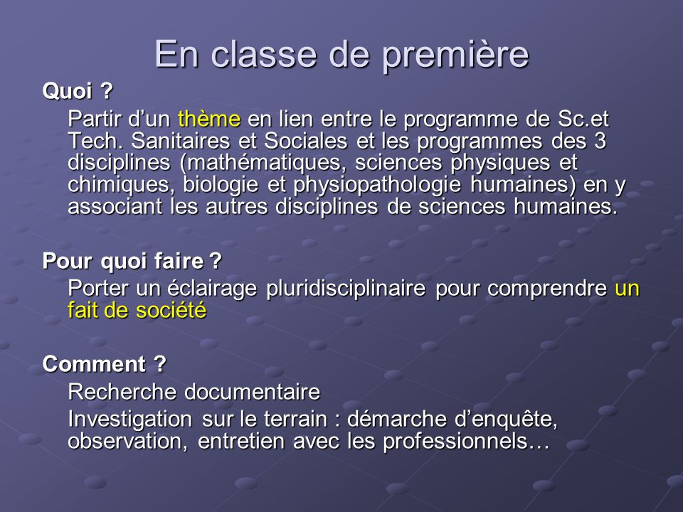 En classe de première Quoi . Partir dun thème en lien entre le programme de Sc.et Tech.