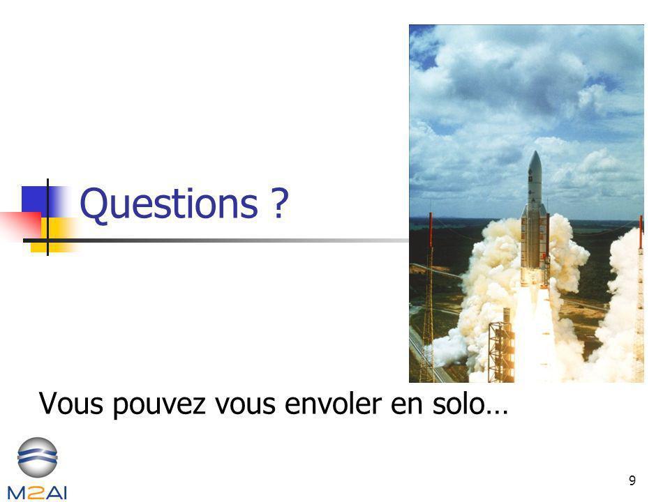 9 Questions ? Vous pouvez vous envoler en solo…