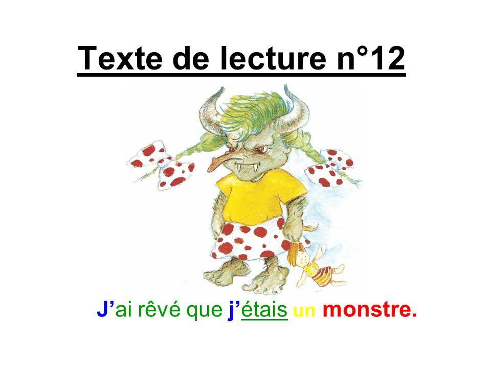 Texte de lecture n°12 Jai rêvé que jétais un monstre.