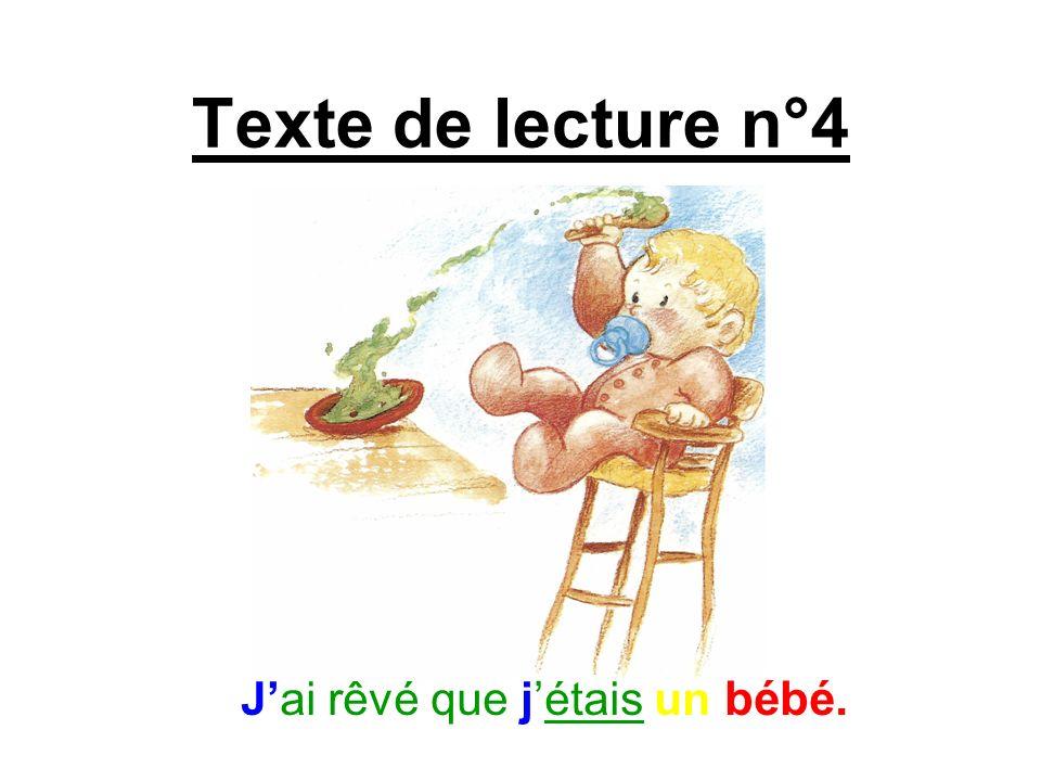 Texte de lecture n°4 Jai rêvé que jétais un bébé.