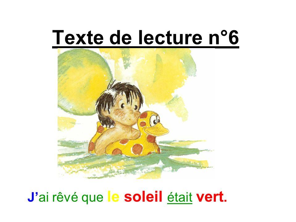 Texte de lecture n°6 Jai rêvé que le soleil était vert.