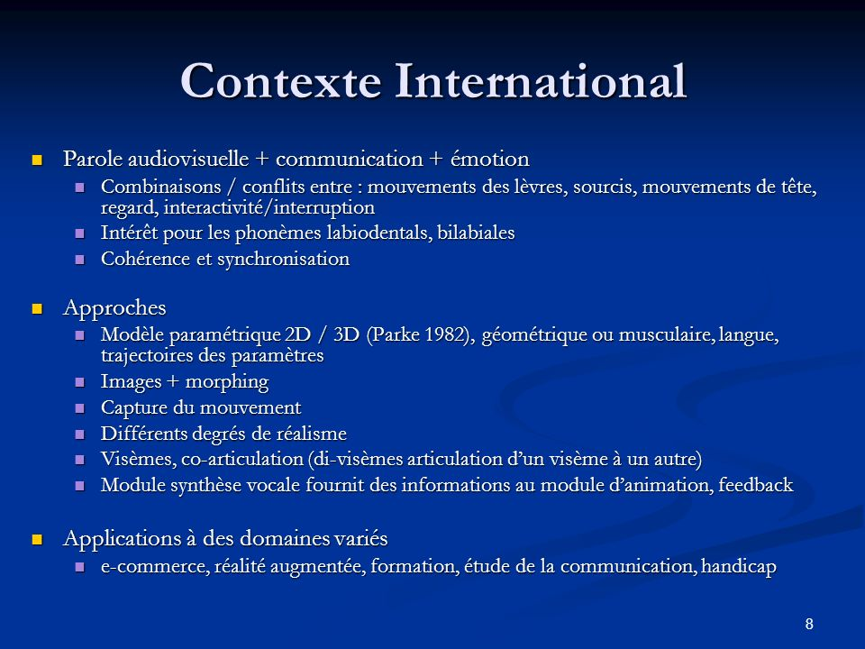 8 Contexte International Parole audiovisuelle + communication + émotion Parole audiovisuelle + communication + émotion Combinaisons / conflits entre :