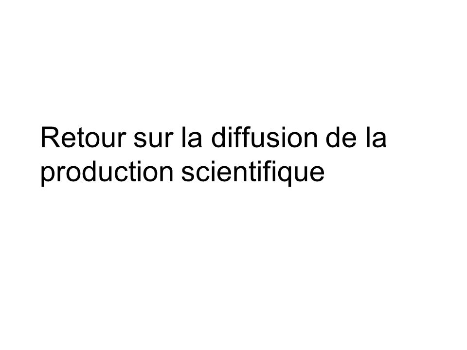 Retour sur la diffusion de la production scientifique