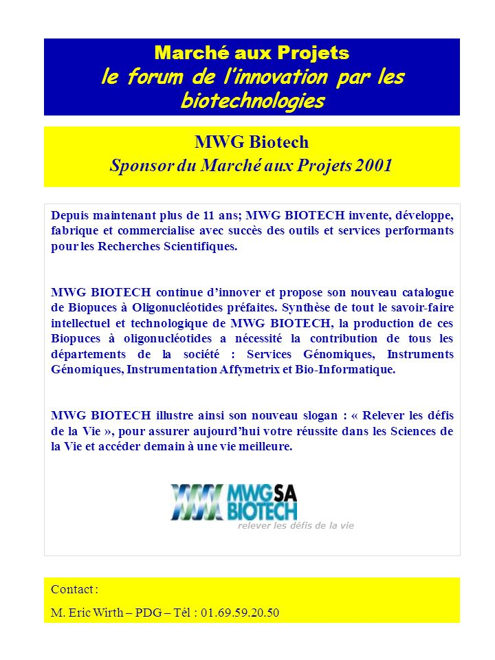 Marché aux Projets le forum de linnovation par les biotechnologies DEMANDE D ADHÉSION 2001 Société / Organisme..................................................................................................................