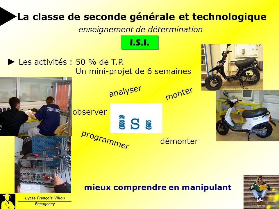 Lycée François Villon Beaugency La classe de seconde générale et technologique enseignement de détermination I.S.I. Les activités : 50 % de T.P. Un mi