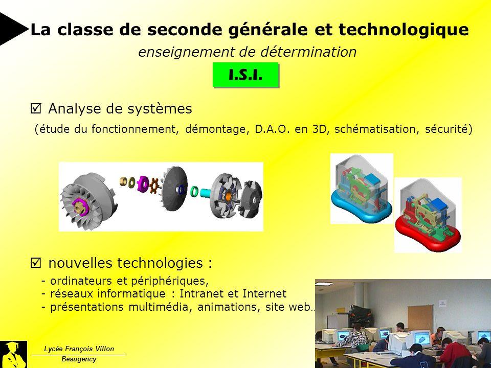 Lycée François Villon Beaugency La classe de seconde générale et technologique enseignement de détermination I.S.I. Analyse de systèmes (étude du fonc