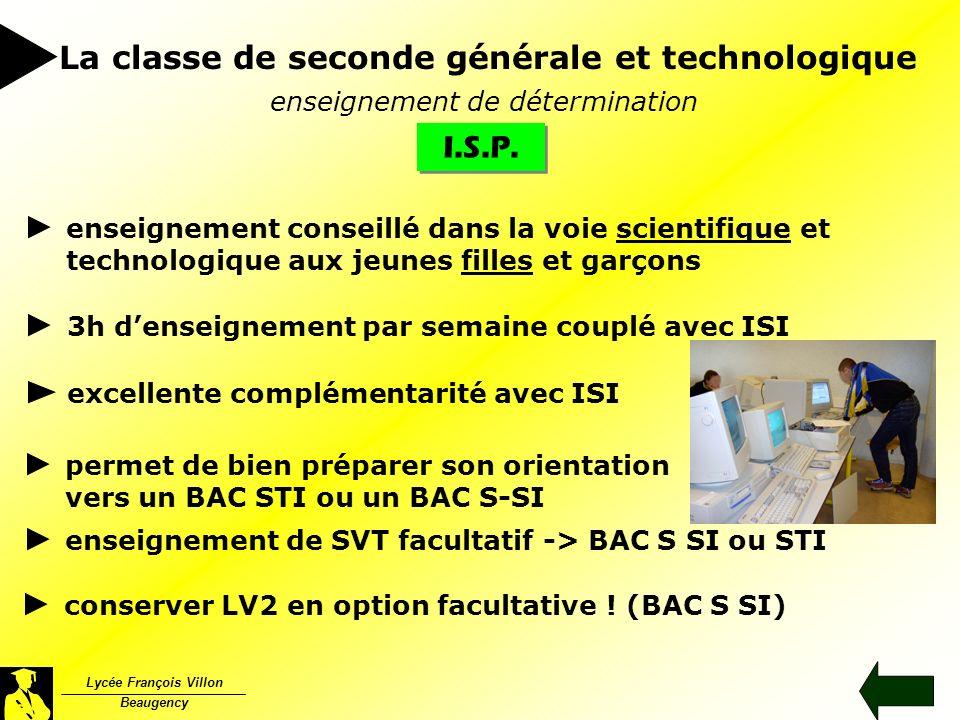 I.S.P. Lycée François Villon Beaugency La classe de seconde générale et technologique enseignement de détermination enseignement conseillé dans la voi