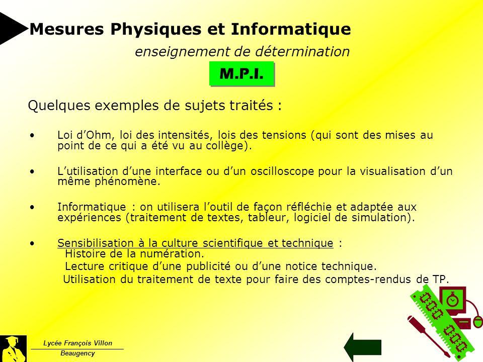Lycée François Villon Beaugency Mesures Physiques et Informatique M.P.I. enseignement de détermination Loi dOhm, loi des intensités, lois des tensions