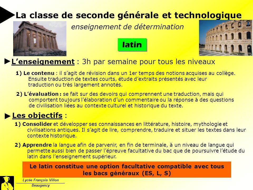 Lycée François Villon Beaugency latin La classe de seconde générale et technologique enseignement de détermination Lenseignement : 3h par semaine pour