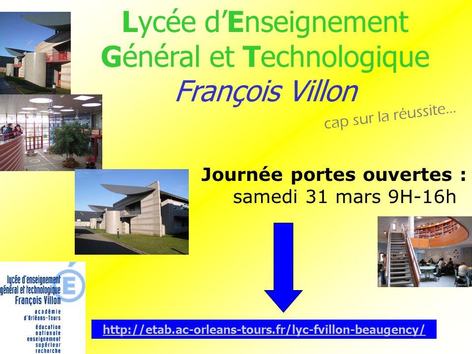 Lycée dEnseignement Général et Technologique François Villon http://etab.ac-orleans-tours.fr/lyc-fvillon-beaugency/ cap sur la réussite… Journée porte