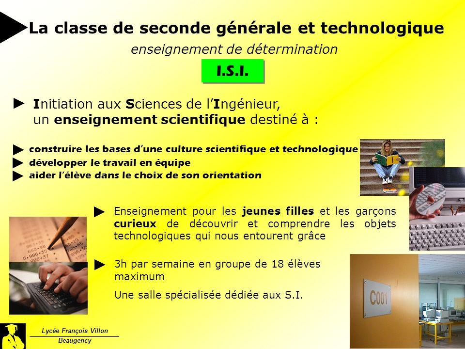 Lycée François Villon Beaugency La classe de seconde générale et technologique enseignement de détermination I.S.I. Initiation aux Sciences de lIngéni
