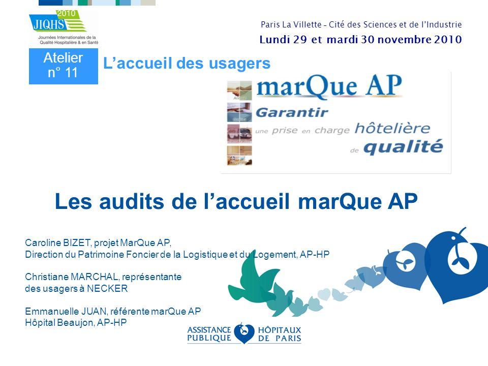 Caroline BIZET, projet MarQue AP, Direction du Patrimoine Foncier de la Logistique et du Logement, AP-HP Christiane MARCHAL, représentante des usagers