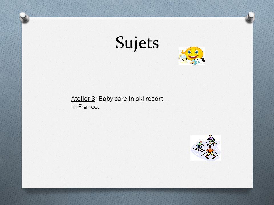 Atelier 3: Baby care in ski resort in France.