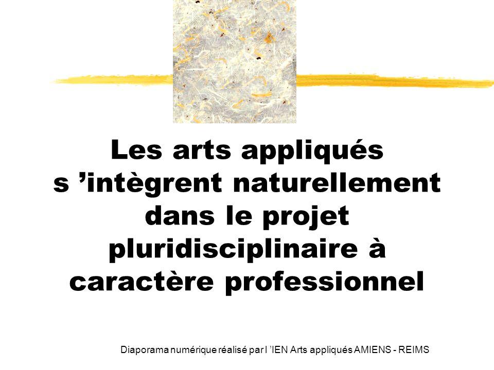 Les arts appliqués s intègrent naturellement dans le projet pluridisciplinaire à caractère professionnel Diaporama numérique réalisé par l IEN Arts ap
