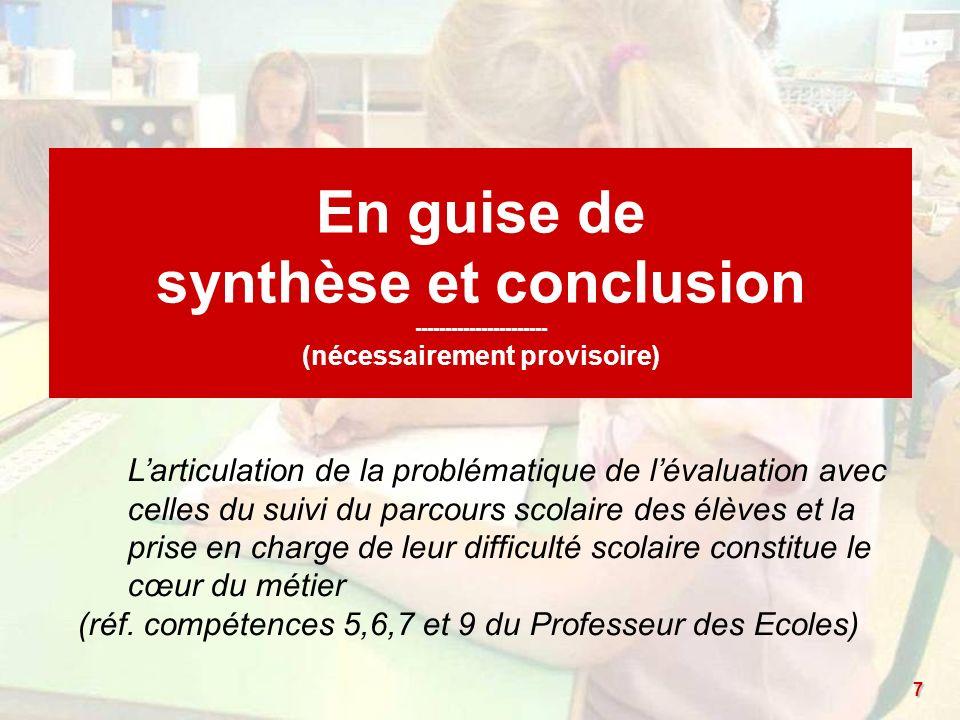 En guise de synthèse et conclusion ---------------------- (nécessairement provisoire) Larticulation de la problématique de lévaluation avec celles du