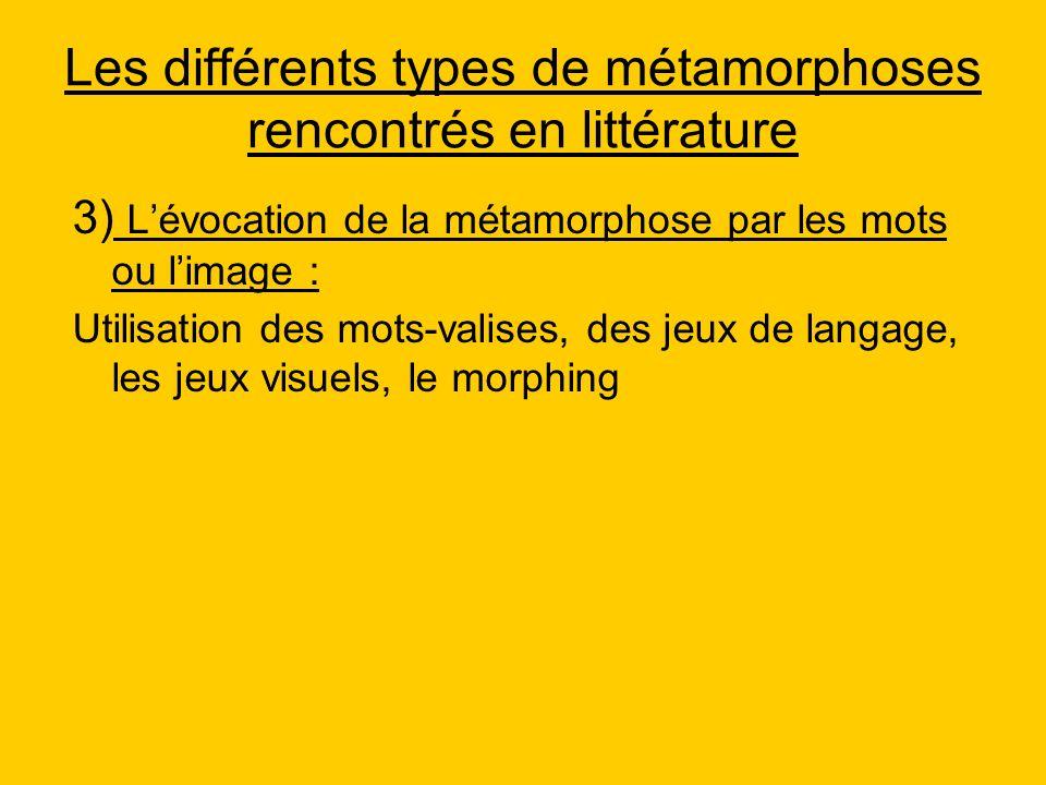 Les différents types de métamorphoses rencontrés en littérature 3) Lévocation de la métamorphose par les mots ou limage : Utilisation des mots-valises