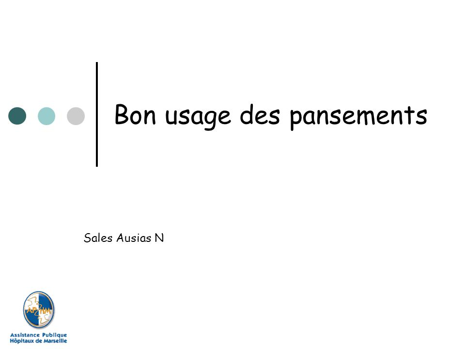 Bon usage des pansements Sales Ausias N