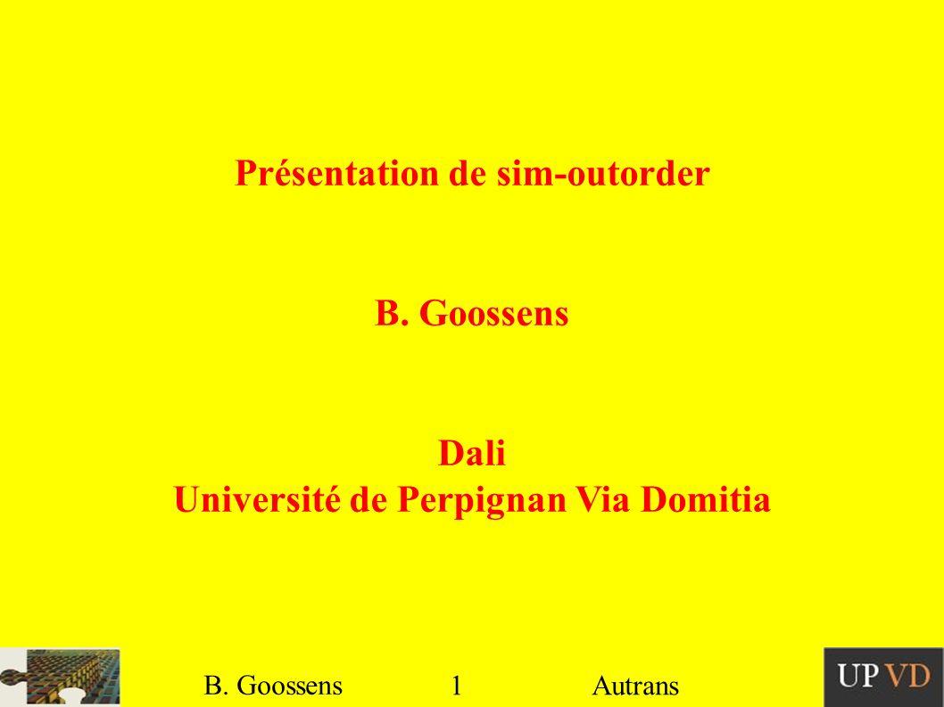 1 B. Goossens Autrans Présentation de sim-outorder B.