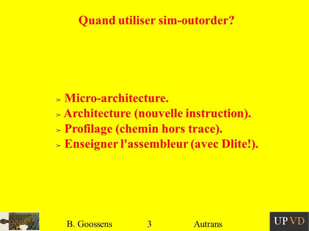 4 B.Goossens Autrans Quand ne pas utiliser sim-outorder.